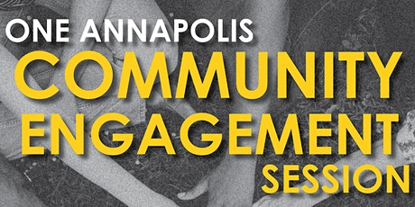 New Event Date - One Annapolis Community Engagement Session tickets