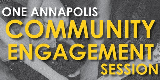One Annapolis Community Engagement Session