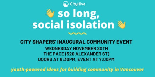 So Long, Social Isolation: City Shapers' Inaugural Community Event