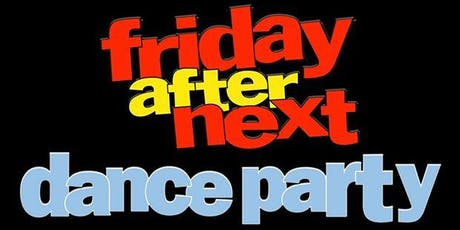Friday After Next Dance Party tickets