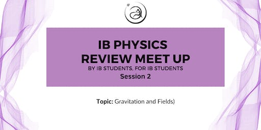 IB Physics Review Meet-up Session 2