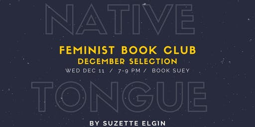 Feminist Book Club December Selection: Native Tongue by Suzette Elgin