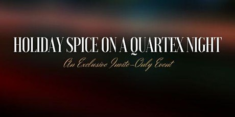 Holiday Spice on a Quartex Night (Exclusive Event) tickets