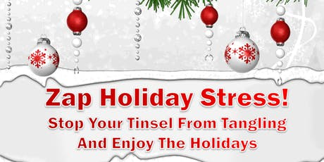Zap Holiday Stress: Stop Your Tinsel From Tangling and Enjoy the Holidays! Coral Gables, FL -  tickets