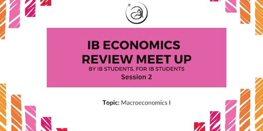 IB Economics Review Meet-up Session 2