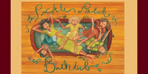 The Pickle Patch Bathtub - Saturday - 3PM