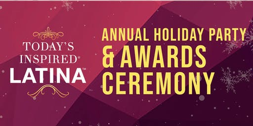 Today's Inspired Latina Annual Holiday Party and Award Ceremony