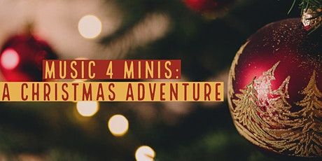Music 4 Minis: A Christmas Adventure tickets