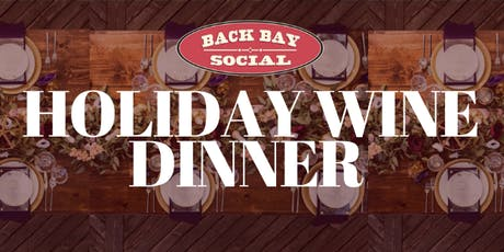 Holiday Wine Dinner at Back Bay Social! tickets