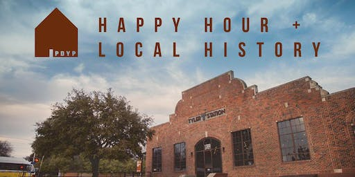 PDYP Happy Hour + Local History at Tyler Station