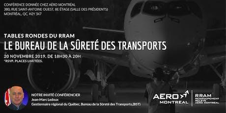 TABLES RONDES DU RRAM - LE BUREAU DE LA SÛRETÉ DES TRANSPORTS (BST) billets