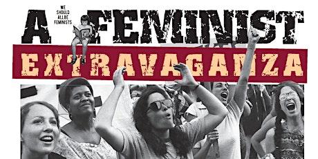 A Feminist Extravaganza tickets