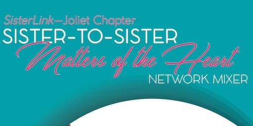 SISTERLINK - MATTERS OF THE HEART NETWORK MIXER - JOLIET CHAPTER