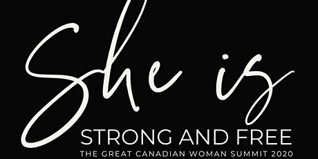 The Great Canadian Woman Summit - She's Strong & Free tickets