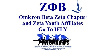 Zeta Phi Beta Sorority, Inc. OBZ - Zeta Youth Affiliates to IFLY