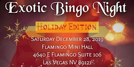Exotic Bingo Night-Holiday Edition tickets