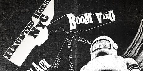 Haunted Horses, Boom Vang, Castle Black tickets