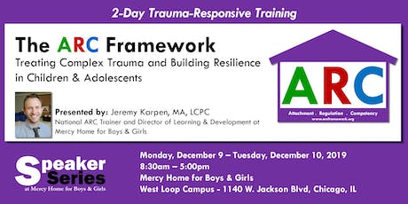 The ARC Framework: Treating Complex Trauma & Building Resilience in Children & Adolescents tickets
