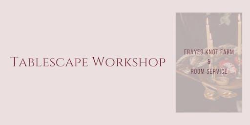 Tablescape Workshop