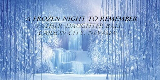 A Frozen Night To Remember - Father-Daughter Ball - Carson City