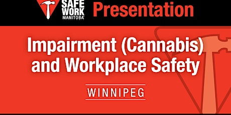 Impairment (Cannabis) and Workplace Safety  - Winnipeg, MB tickets