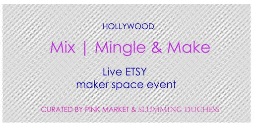 ETSY Live | Mix, Mingle & Make