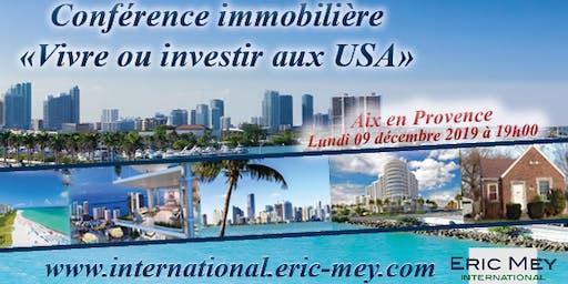 """Conférence """"Vivre ou investir aux USA"""" à Aix en Provence"""