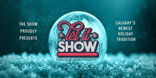 The SHOW Proudly Presents Let It SHOW!