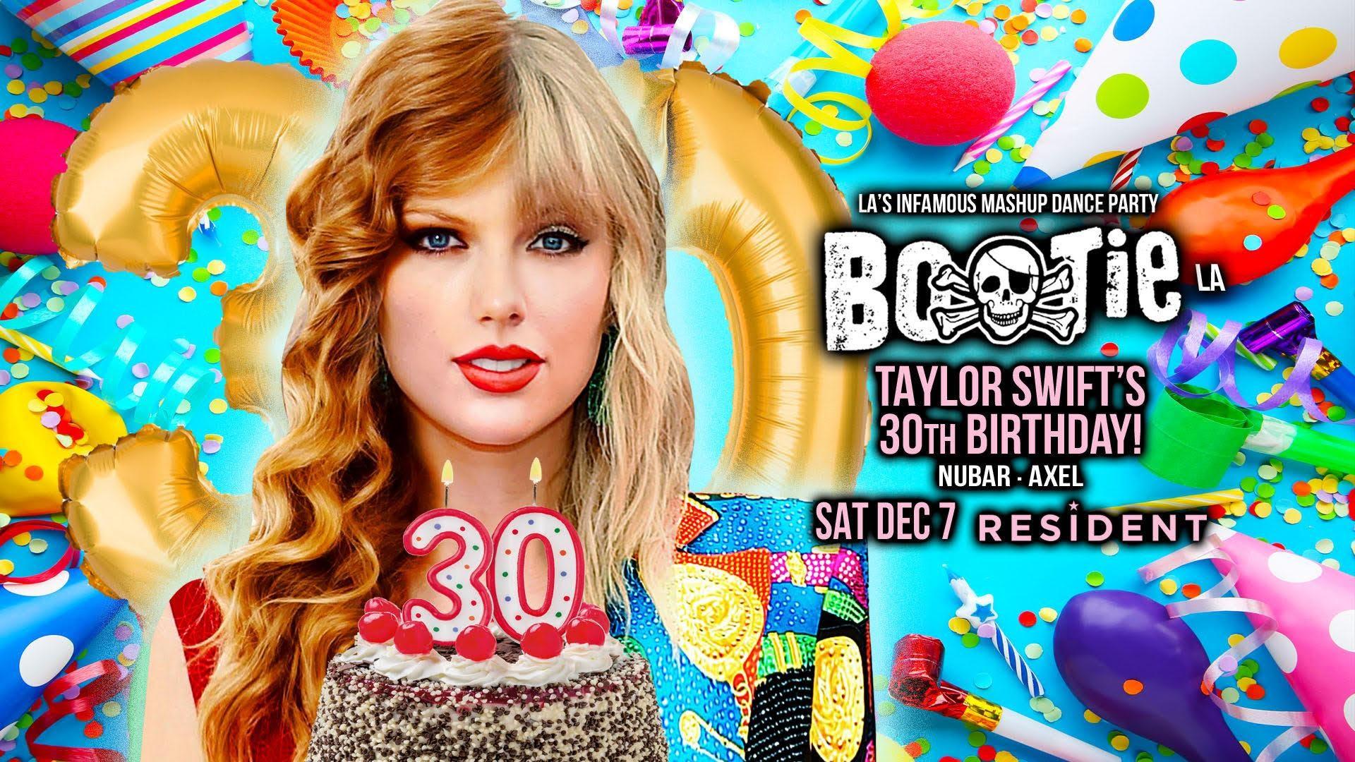 BOOTIE LA: Taylor Swift's 30th Birthday!