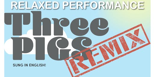 Three Pigs Remix: Relaxed Performance 12.04.2019