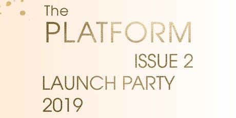 The Platform Magazine - Issue 2 Launch Party tickets