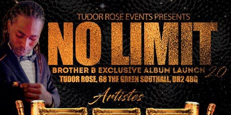 "NO LIMIT BROTHER B ""EXCLUSIVE"" Album Launch 28.12.20. @ TUDOR ROSE tickets"