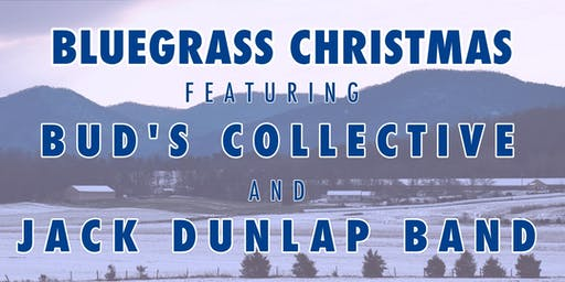 Bluegrass Christmas featuring Bud's Collective and the Jack Dunlap Band