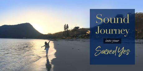 Sound journey into your Sacred Yes tickets