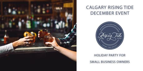 Calgary Rising Tide Holiday Party for Small Business Owners tickets