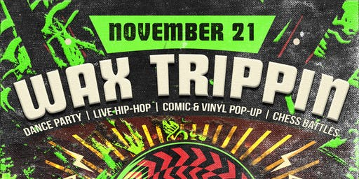 Wax Trippin: Bay Area's Premier Independent Hip-Hop Party & Artist Showcase