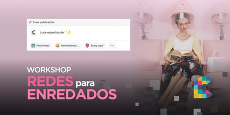Workshop Redes para Enredados entradas