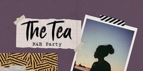 THE TEA- THE R&B LOUNGE tickets