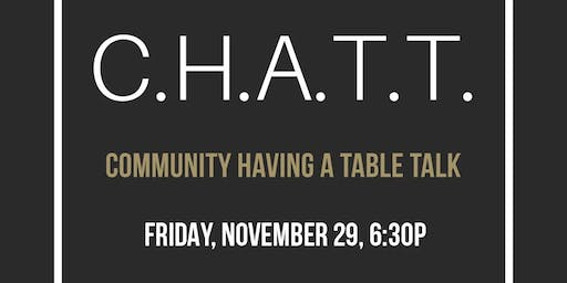 """The """"Thanksgiving Leftovers"""" C.H.A.T.T. (Community Having A Table Talk)"""