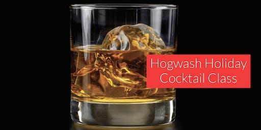 Hogwash Holiday Cocktail Class