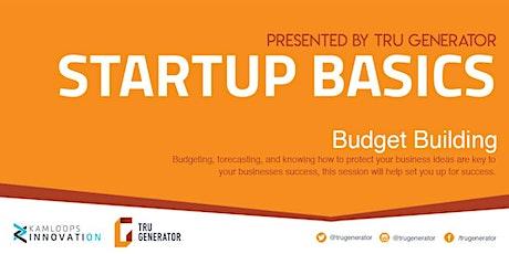 Startup Basics | Budget Building tickets