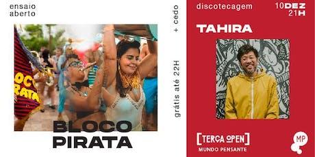 10/12 - TERÇA OPEN | ENSAIO ABERTO DO BLOCO PIRATA + DJ TAHIRA NO MUNDO PEN ingressos