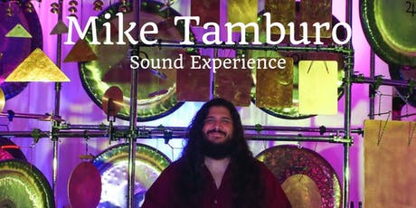Sound Meditation and Conscious Listening - Mike Tamburo - Gongs et al tickets
