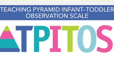 MA Teaching Pyramid Infant-Toddler Observation Scale (TPITOS)