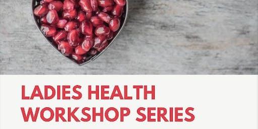 Ladies Health Workshop Series