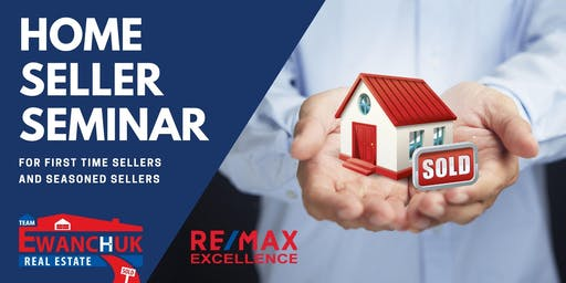 Home Seller Seminar feat. Team Ewanchuk Real Estate