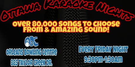 Karaoke Fridays @ Orleans Bowling Centre. tickets