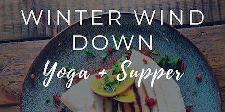 Yoga + Supper - Winter Wind Down tickets