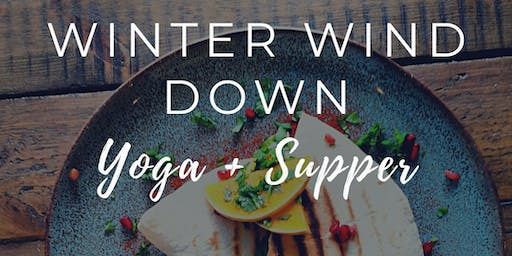 Yoga + Supper - Winter Wind Down