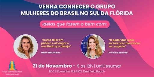 Grupo Mulheres do Brasil - Núcleo  Sul da Florida Convida!